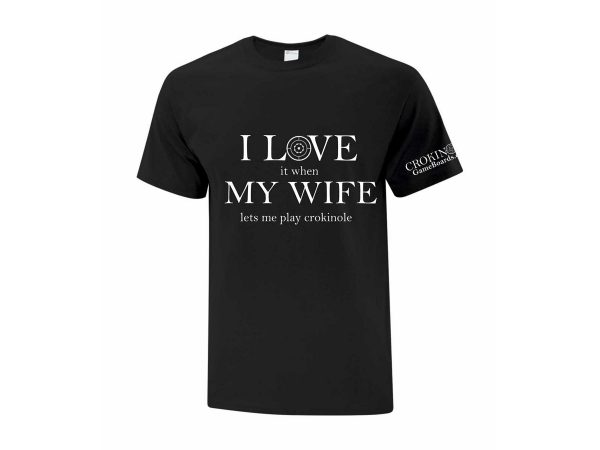 I Love My Wife T-Shirt by Crokinole Game Boards